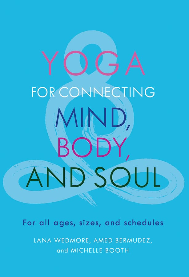 yoga for connecting mind body and soul lana wedmore